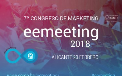7º Congreso de marketing eemeeting 2018 en Alicante